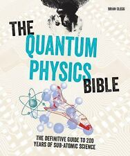 Subject Bible: The Quantum Physics Bible : The Definitive Guide to 200 Years...