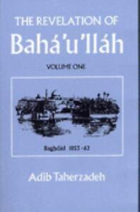 Revelation of Baha'u'llah Vol. 1: Baghdad 1853-1863 by Adib Taherzadeh Bahá'í