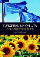 EUROPEAN UNION LAW - KACZOROWSKA-IRELAND, ALINA - NEW PAPERBACK BOOK