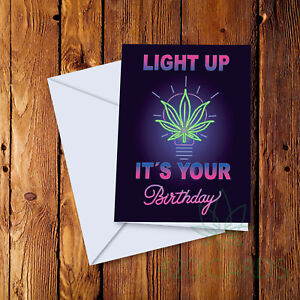 Light Up its your Birthday Card Neon Light  Cannabis Stoner Greetings Card 420