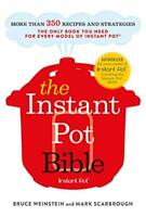 The Instant Pot Bible: The only book you need for every m... by Scarbrough, Mark