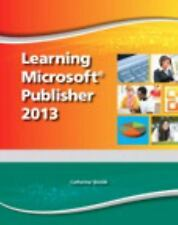 LEARNING MICROSOFT PUBLISHER 2013 - NEW PAPERBACK BOOK