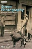 Street Photography: From Brassai to Cartier-Bresson by Clive Scott, NEW Book, FR