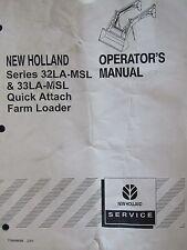 New Holland Operator's Manual Series 32LA-MSL & 33LA-MSL Quick Attach Loader