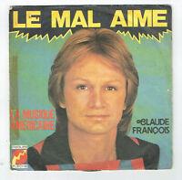 """Claude FRANCOIS Disque 45T 7"""" LE MAL AIME - MUSIQUE AMERICAINE - FLECHE 6061196"""