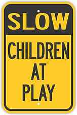 """12""""X18"""" SLOW CHILDREN AT PLAY ALUMINUM SIGNS Heavy Duty Metal Playing Kids Down"""