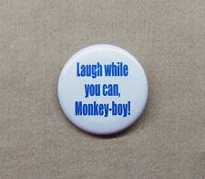 """Laugh While You Can Monkey-Boy! Button 1.25"""" Buckaroo Banzai Alien Pin"""