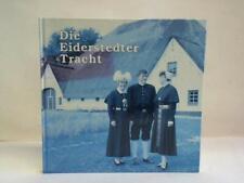 Die Eiderstedter Tracht. Ein Beitrag zur historischen Dokumentation
