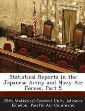 Statistical Reports in the Japanese Army and Navy Air Forces, Part 5 (2013,...