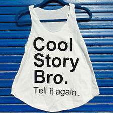 Cool Story Bro print Ladies vest top sleeveless tank Summer collection