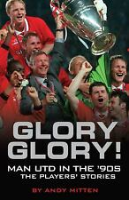 Glory Glory! : Man United in the 90s by Mitten, Andy