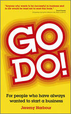 Go Do!: For People Who Have Always Wanted to Start a Business by Jeremy Harbour