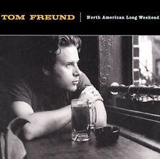 North American Long Weekend by Tom Freund (CD, Jan-2003, Found Music)