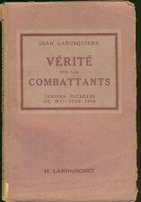 verité sur les combattants - grandes batailles de mai - juin 1940 /
