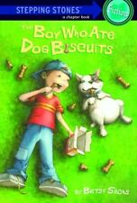 The Boy Who Ate Dog Biscuits (A Stepping Stone Book(TM)) by Betsy Sachs