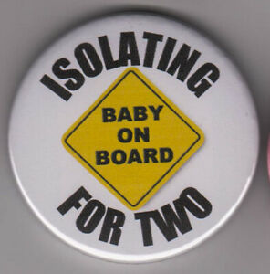 Isolating for Two! 'Baby on Board' pin badge virus pandemic pregnant pregnancy
