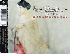 SARAH BRIGHTMAN & JOSE CURA : JUST SHOW ME HOW TO LOVE YOU / 3 TRACK-CD