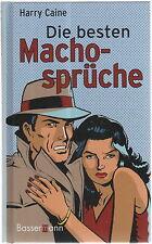 Die besten Macho-Sprüche von Harry Caine Humor Sprüche Witze