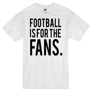 Football Is For The Fans T-Shirt white super league esl soccer