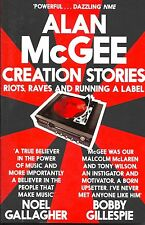Creation Stories Riots, Raves and Running a Label by Alan McGee [Paperback 2014]