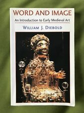 GUC PBACK WORD AND IMAGE AN INTRODUCTION TO EARLY MEDIEVAL ART WILLIAM DIEBOLD