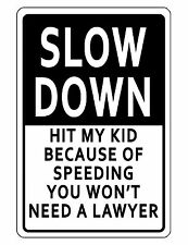SLOW DOWN SIGN KIDS PROTECTION DURABLE ALUMINUM NO RUST FULL COLOR CUSTOM SIGN..