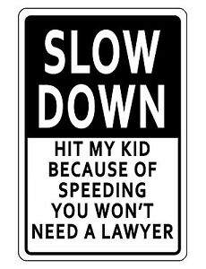 SLOW DOWN SIGN KIDS PROTECTION DURABLE ALUMINUM NO RUST FULL COLOR Sign D#117