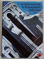 L'Architecture de la Renaissance italienne P MURRAY éd Thames & Hudson 2002