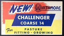 INK BLOTTER~C.1955 WIRTHMORE CHALLENGER COARSE 14 FOR PASTURE GROWING