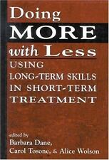 Doing More with Less : Using Long-Term Skills in Short-Term Treatment (2001, Ha…