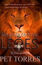 Na Jaula Com Os Leoes by Pet TorreS (2014, Paperback)
