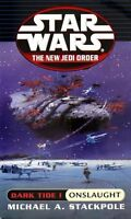Dark Tide I: Onslaught (Star Wars: The New Jedi Order, Book 2) by Michael A. Sta