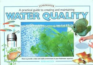 A Practical Guide to Creating and Maintaining Water Quality by Peter Hiscock