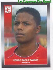 007 PEDRO TAVIMA AMERICA CALI STICKER PANINI COLOMBIA PRIMERA A 2008
