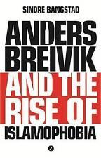 Anders Breivik and the Rise of Islamophobia by Sindre Bangstad (Hardback, 2014)