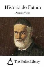 História Do Futuro by Antonio Vieira (2015, Paperback)