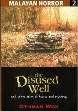 The Disused Well and Other Tales of Horror and Mystery - Othman Wok