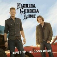 Florida Georgia Line - Heres To The Good Times [CD]