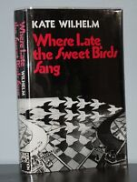 Kate Wilhelm - Where Late the Sweet Birds Sang - HCDJ 1st - HUGE Award - NR