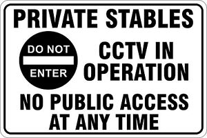 Private Stables CCTV In Operation No Public Access No Right Of Way Sign Board