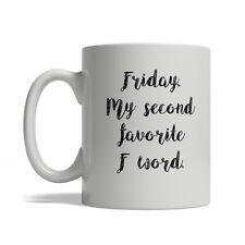 Friday My second favorite F word, Ceramic Coffee Mug 11oz-USA Free Fast Shipping