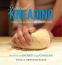Spiritual Kneading Through the Jewish Months: Building the Sacred Through Challa