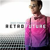Retro Future, Jesse Fischer & Soul Cycle, Audio CD, New, FREE & FAST Delivery