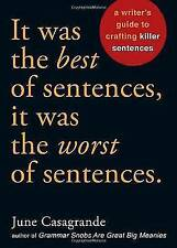 It Was the Best of Sentences, it Was the Worst of Sentences: A Writer's Guide to Crafting Killer Sentences by June Casagrande (Paperback, 2010)