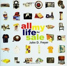 All My Life for Sale by John Freyer (2002, Hardcover)