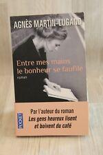 Entre mes mains le bonheur se faufile - Agnès Martin-Lugand - livre d'occasion