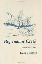Big Indian Creek by Hughes, Dave , Hardcover