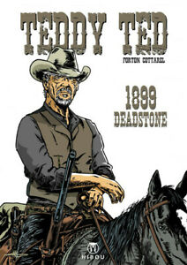 Teddy Ted - tome 10 : 1899 Deadstone
