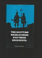 The Scottish Highlanders and their Regiments by Michael Brander (1st HB 1971 )