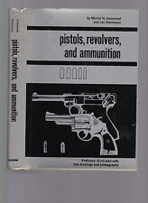 Pistols, Revolvers and Ammunition, Michel H. Josserand and Jan Stevenson HC w/DJ